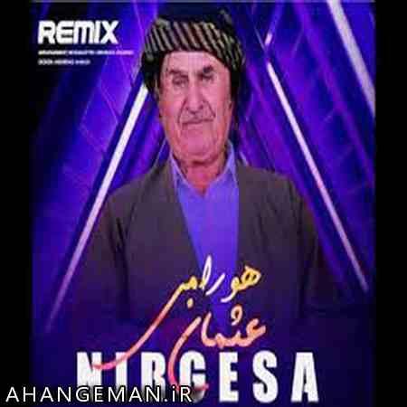 دانلود آهنگ عثمان هورامی نرگس ( ریمیکس )